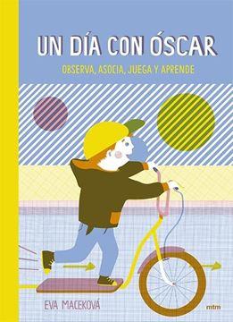 """Un día con Óscar """"Observa, asocia, juega y aprende"""""""