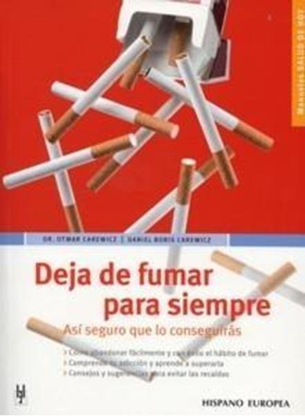 """Deja de Fumar para Siempre """"¡Así Seguro que lo Consigues!"""""""