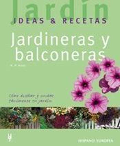 """Jardineras y balconeras """"Cómo diseñar y  cuidar fácilmente tu jardín"""""""