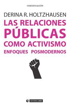 """Las relaciones públicas como activismo """"Enfoques posmodernos"""""""