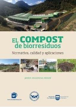 """Compost de biorresiduos. Normativa, calidad y aplicaciones, El """"Normativa, calidad y aplicaciones"""""""