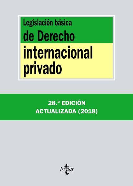 Legislación básica de Derecho Internacional privado 28 ª ed, 2018