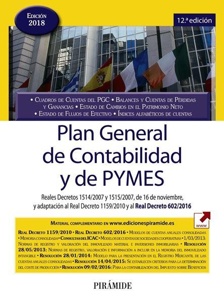 """Plan General de Contabilidad y de PYMES 12ª ed, 2018 """"Reales Decretos 1514/2007 y 1515/2007, de 16 de noviembre, y adaptación"""""""
