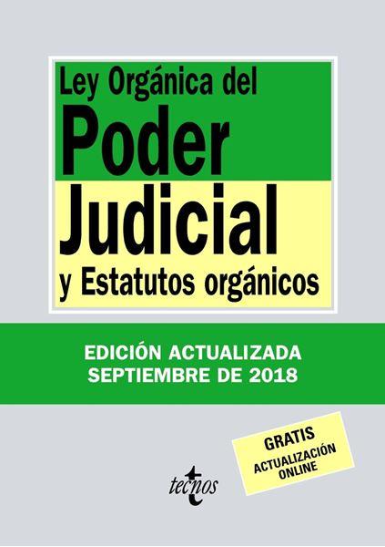 Ley Orgánica del Poder Judicial y Estatutos orgánicos 34ª ed, 2018