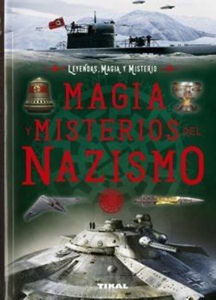 """Magia y misterios del nazismo """"Leyendas, magia y misterio"""""""