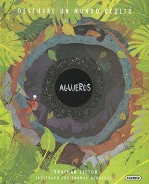 """Descubre un mundo oculto: agujeros """"Col.  Planeta Tierra"""""""