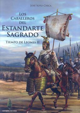 """Los Caballeros del Estandarte Sagrado """"Tiempo de Leones II"""""""