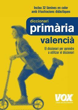 """Dicc. Primària Valencià """"El diccionari per aprendre a utilizar el diccionari"""""""