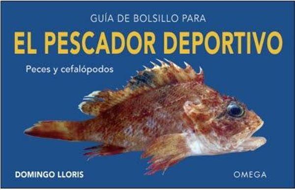 """Guía de Bolsillo para el Pescador Deportivo  """"Peces y cefalópodos"""""""