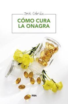 """Cómo cura la onagra """"El mejor aceite para cuidar del corazón y regenerar la piel"""""""