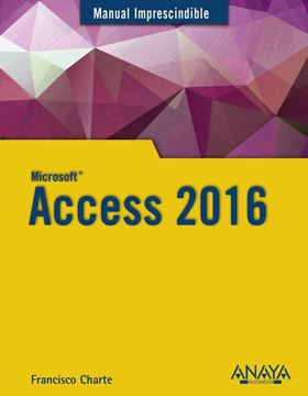 Access 2016 Manual imprescindible
