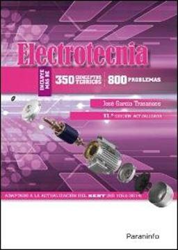 Electrotecnia (350 conceptos teóricos - 800 problemas) 11.ª edición 2016