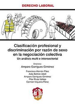 """Clasificación profesional y discriminación por razón de sexo en la negociación colectiva """"Un análisis multi e intersectorial"""""""