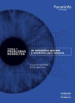 Teoría y problemas resueltos de matemática aplicada y estadística para farmacia