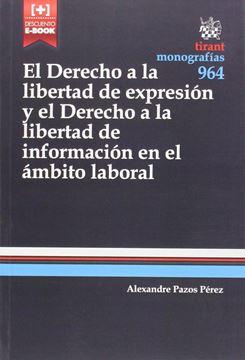 Derecho a la libertad de expresión y el derecho a la libertad de información en el ámbito laboral, El