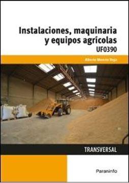 Instalaciones, maquinaria y equipos agrícolas