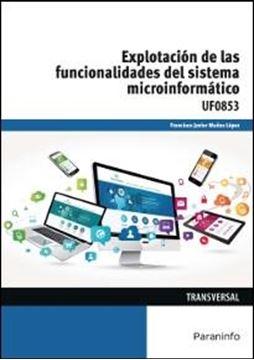 Explotación de las funcionalidades del sistema microinformático