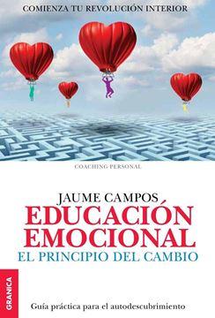 """Educación emocional. El principio del cambio """"El principio del cambio. Guía para el autodescubrimiento. Comienza tu re"""""""
