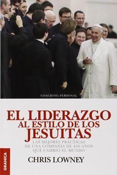 """Liderazgo al estilo jesuitas """"Las mejores prácticas de una compañía de 450 años que cambió el mundo"""""""