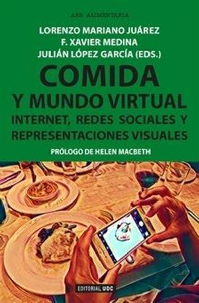 """Comida y mundo virtual """"Internet, Redes Sociales y Representaciones visuales"""""""