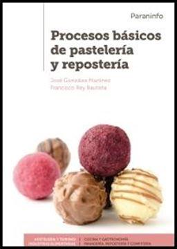 Procesos básicos de pastelería y repostería. 2da. Edición
