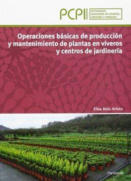 """Operaciones Básicas de Producción y Mantenimiento de Plantas en Viveros y Centros de Jardinería """"Pcpi Agraria. Actividades Auxiliares en Viveros, Jardines y Parq"""""""