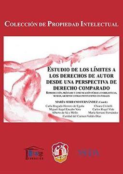 """Estudio de los límites a los derechos de autor desde una perspectiva de derecho comparado """"Reproducción, préstamo y comunicación pública en bibliotecas, museos, archivos y otras instituciones cul"""""""