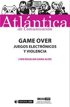 """Game Over """"Juegos electrónicos y violencia"""""""