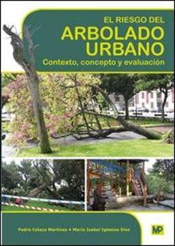 """Riesgo del arbolado urbano, El """"Contexto, concepto y evaluación"""""""