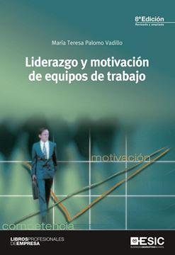 """Liderazgo y motivación de equipos de trabajo """"8ªedición revisada y ampliada"""""""