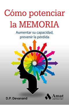 """Cómo potenciar la memoria """"Aumentar su capacidad, prevenir la pérdida"""""""