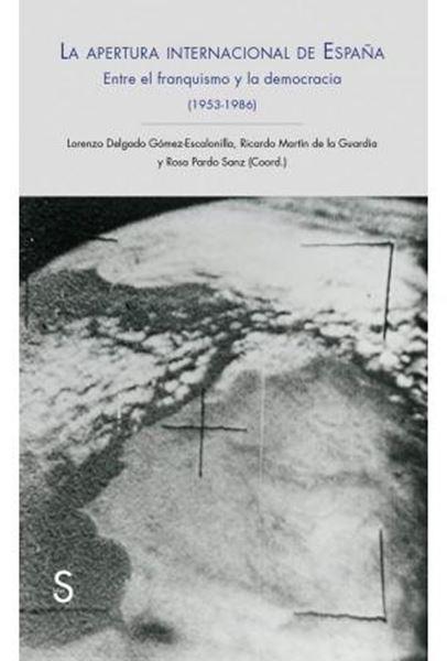 """Apertura internacional de España, La """"Entre el franquismo y la democracia, 1953-1986"""""""