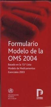 """Formulario Modelo de la Oms 2004 """"Basada en la 13º Lista Modelo de Medicamentos Esenciales 2003"""""""