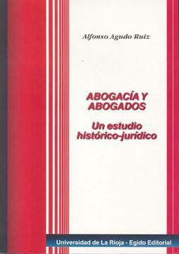 """Abogacia y Abogados """"Un Estudio Histórico-Jurídico"""""""