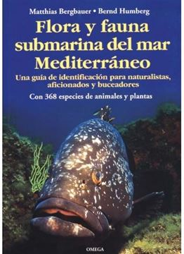"""Flora y fauna submarina del mar Mediterráneo """"Guia de identificacion para naturalistas, aficionados y buceador"""""""