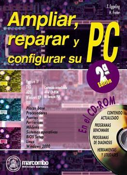 Ampliar,Reparar y Configurar su Pc