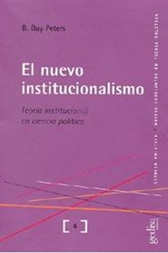 "Nuevo institucionalismo ""Teoria institucional en ciencia politica"""