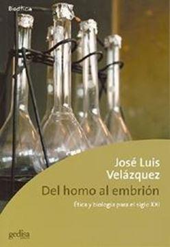 """Del homo al embrión """"Ética y biología para el siglo XXI"""""""