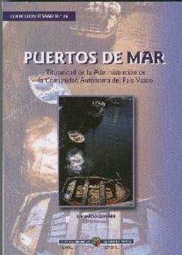 """Puertos de Mar """"Titularidad de la Administracion de la C. A. Pais Vasco"""""""
