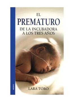 Prematuro, de la incubadora a los tres años, El