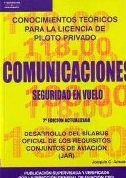 """Comunicaciones. Seguridad en Vuelo """"Conocimientos Teóricos para la Licenciatura de Piloto Privado"""""""