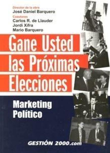 """Gane Usted las Próximas Elecciones """"Marketing Político"""""""