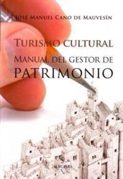 """Turismo Cultural """"Manual del Gestor de Patrimonio"""""""