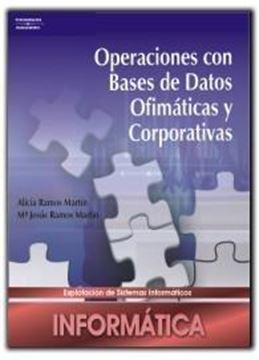 """Operaciones con Bases de Datos Ofimáticas y Corporativas """"(Formación Profesional)"""""""