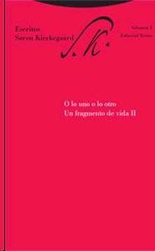 """O lo Uno o lo Otro. un Fragmento de Vida Ii Vol.3 """"Escritos de Soren Kierkegaard"""""""
