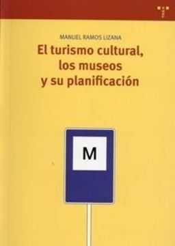 Turismo cultural, los museos y su planificación, El
