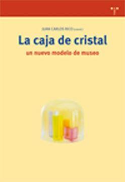 La caja de cristal: un nuevo modelo de museo