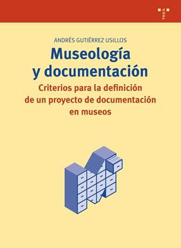 """Museología y documentación """"Criterios para la definición de un proyecto de documentación en museos"""""""