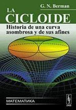 """Cicloide, La """"Historia de una Curva Asombrosa y de sus Afines"""""""