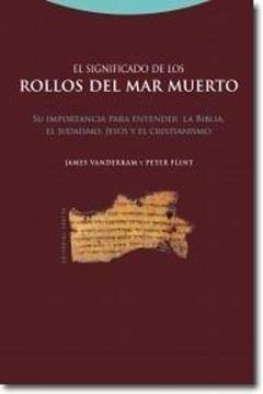 """Significado de los Rollos del Mar Muerto, El """"Su Importancia para Entender la Biblia, el Judaísmo, Jesús ..."""""""